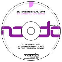 MND110CD: DJ Hashish feat. 3PM - Be Careful (My Love)