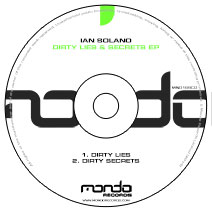 MND169CD: Ian Solano - Dirty Lies & Secrets EP