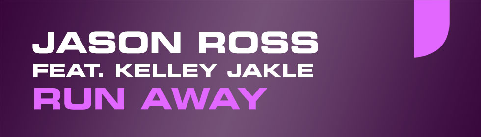 Jason Ross feat. Kelley Jakle - Run Away
