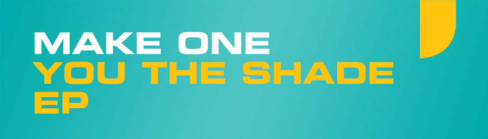 Make One - You The Shade EP